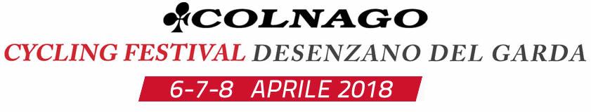Colnago Cycling Festival Desenzano del Garda 6-7-8 Aprile 2018 - Iscriviti online all'evento ciclistico del Garda